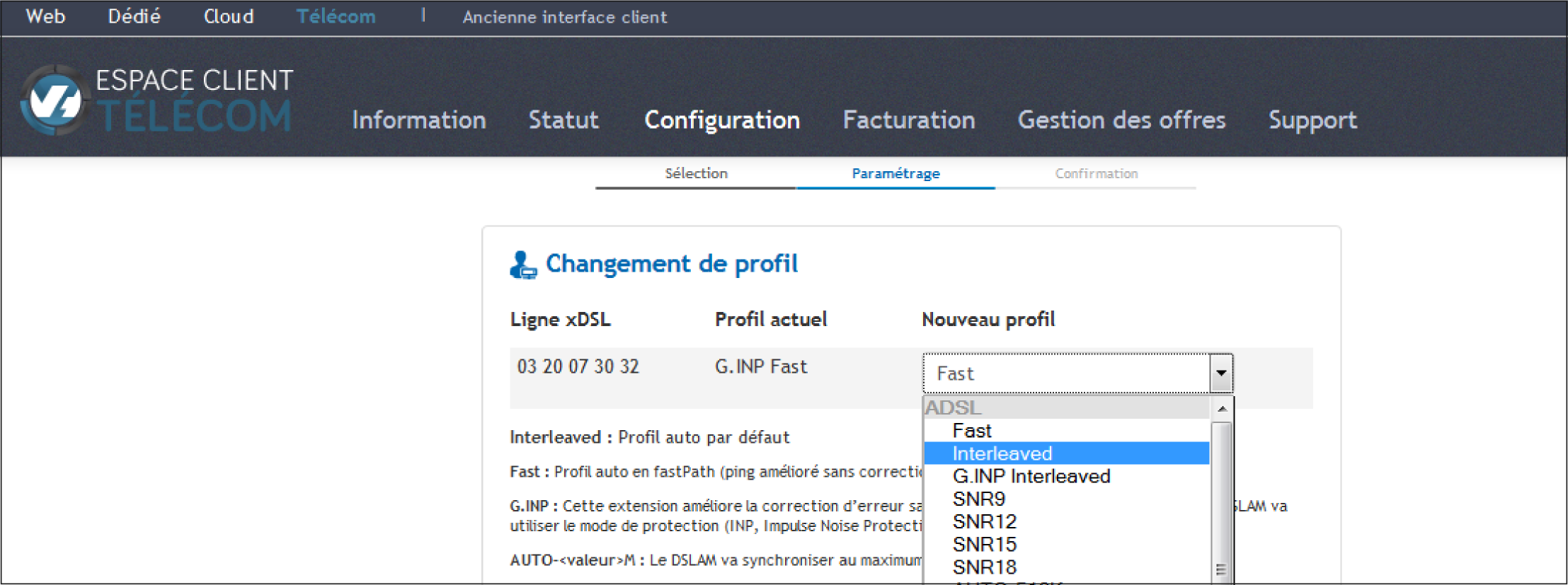 Pour changer le profil de connexion par défaut, il suffit de se rendre sur l'espace client OVH Télécom, puis de cliquer sur « configuration », « xDSL » et enfin « changement de profil ».